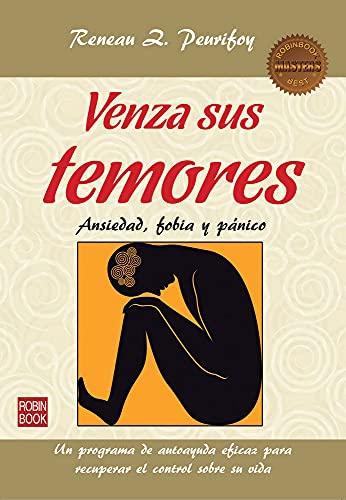 9788499173375: Venza sus temores: Ansiedad, fobia y pánico (Masters/Salud) (Spanish Edition)