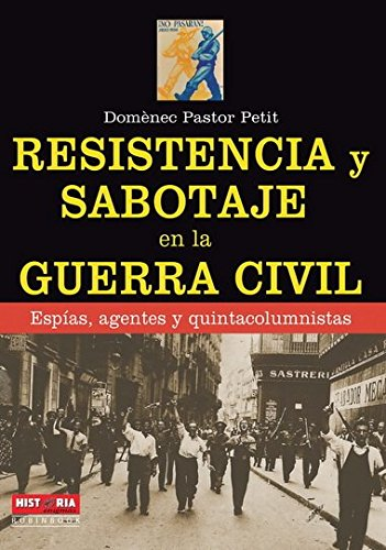 Resistencia Y Sabotaje En La Guerra Civil.: Domènec Pastor Petit