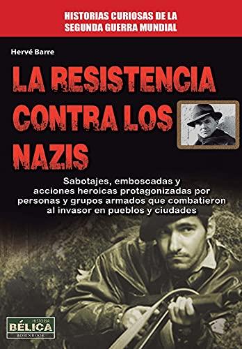 La Resistencia Contra Los Nazis (Belica)