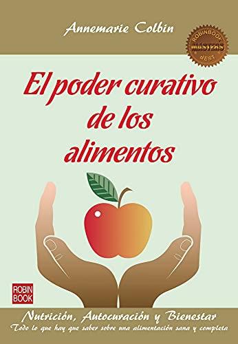 9788499173597: El poder curativo de los alimentos: Nutrición, autocuración y bienestar (Masters/Salud) (Spanish Edition)