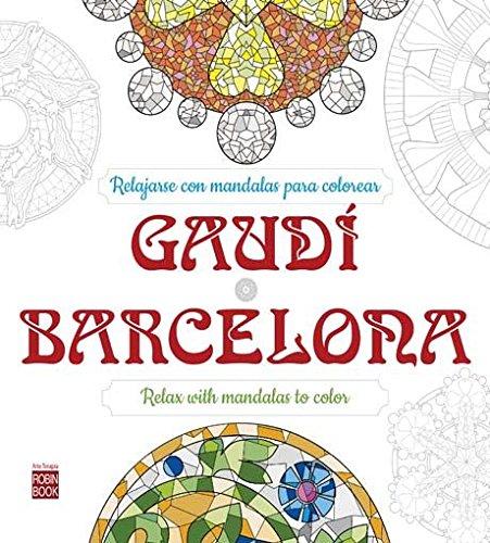 9788499173894: Gaudí - Barcelona: Relajarse con mandalas para ...