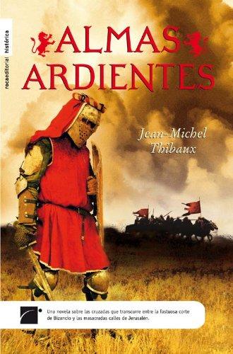 9788499180182: Almas Ardientes (Novela Historica (roca))