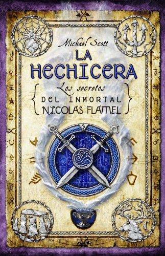 LA HECHICERA (Secretos Del Inmortal Nicolas Flamel: Michael Scott