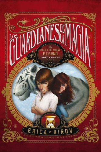 9788499181776: El reloj de arena eterno. Los guardianes de la magia Vol. 1 (Spanish Edition)