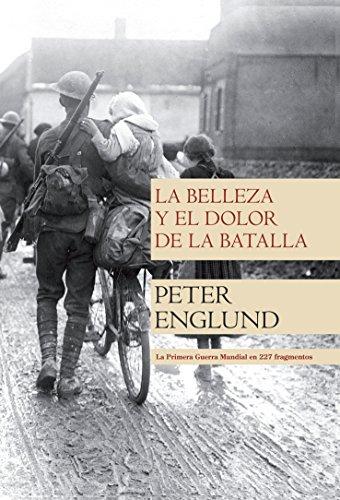 La belleza y el dolor de la batalla (Spanish Edition) (9788499182254) by Peter Englund