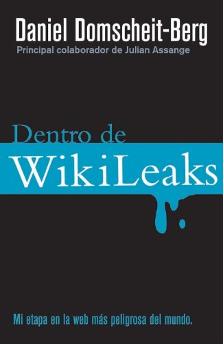 9788499182650: Dentro de WikiLeaks (Spanish Edition)