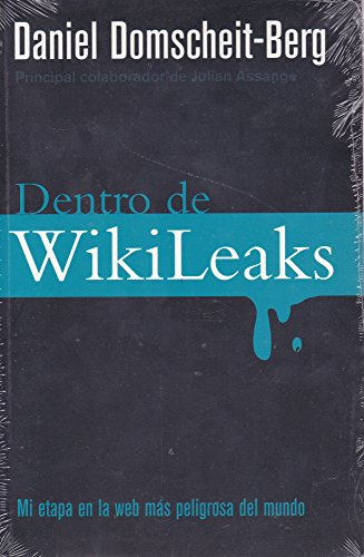 9788499182704: Dentro De Wikileak (Spanish Edition)