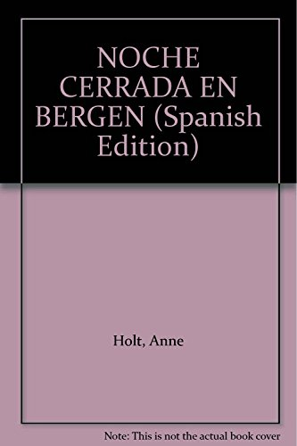 NOCHE CERRADA EN BERGEN (Spanish Edition) (8499182712) by HOLT,ANNE