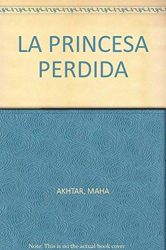 9788499182728: LA PRINCESA PERDIDA