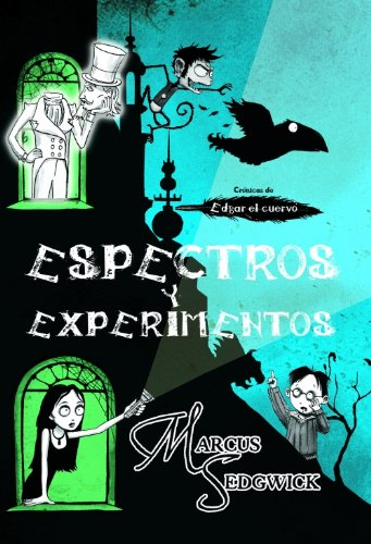 Espectros y experimentos (Edgar the Crow) (Spanish: Marcus Sedgwick