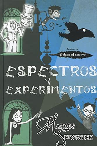Espectros y experimentos (Cronicas de Edgar el: Marcus Sedgwick