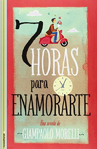 9788499185682: 7 horas para enamorarte (Spanish Edition)