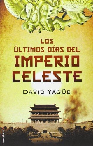 9788499187150: Los Últimos Días Del Imperio Celeste (Novela Historica (roca))