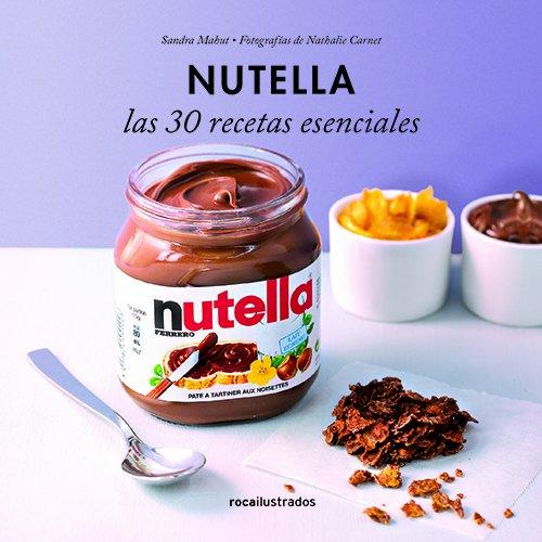 9788499187341: Nutella. 30 recetas esenciales (Ilustrados)