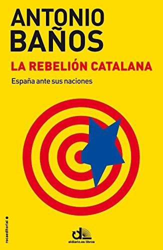 9788499187464: La rebelión catalana