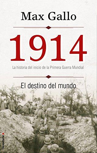 9788499188379: 1914. El destino del mundo: La historia del inicio de la Primer Guerra Mundial (No Ficcion (roca))