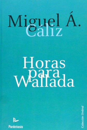 9788499190365: Horas Para Wallada (Spanish Edition)
