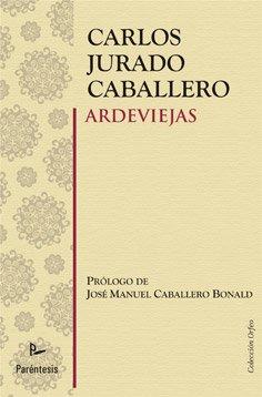 9788499190815: Ardeviejas (Spanish Edition)