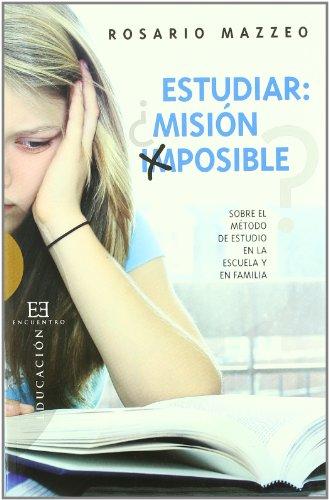 9788499200064: Estudiar mision imposible?/ Study mission impossible?: Sobre El Método De Estudio En La Escuela Y En Familia/ the School and Family Method of Study (Spanish Edition)