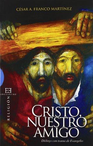 Cristo, nuestro amigo / Christ, our friend: Dialogo con trama de evangelio / Dialogue ...