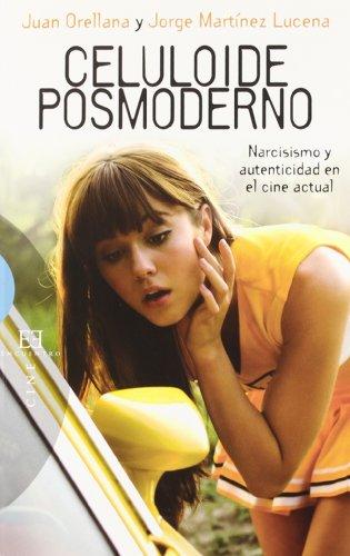 9788499200477: Celuloide posmoderno: Narcisismo y autenticidad en el cine actual (Ensayo)