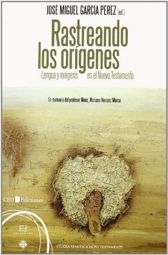 9788499200545: Rastreando los orígenes: Lengua Y Exégesis En El Nuevo Testamento (Spanish Edition)