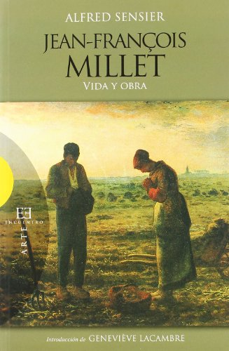 Jean François Millet. Vida y obra: Alfred Sensier