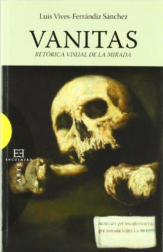 9788499200798: Vanitas: Retórica visual de la mirada (Ensayo)
