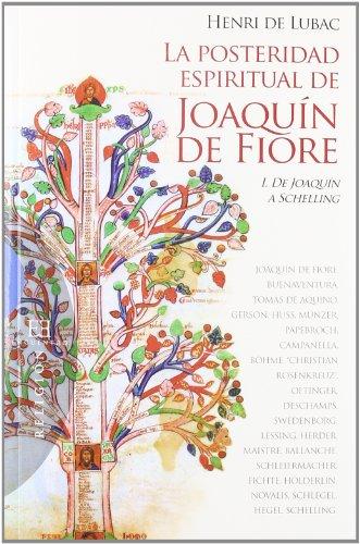 La prosperidad espiritual de Joaquin de Fiore / The spiritual prosperity of Joaquin de Fiore: De Joaquin a Schelling (Spanish Edition) (8499200893) by Henri De Lubac