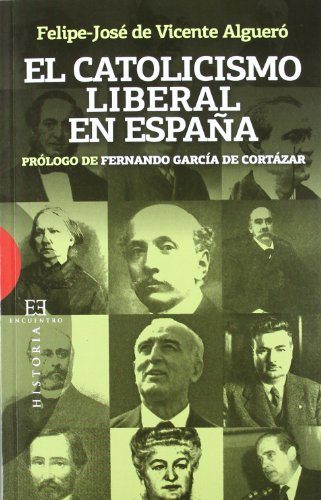 9788499201245: El Catolicismo Liberal en Espana / Liberal Catholicism in Spain (Spanish Edition)