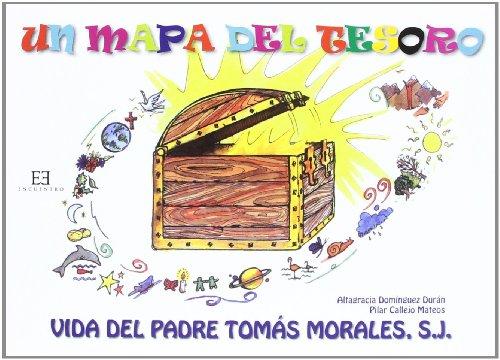 9788499201269: Un mapa del tesoro: vida del Padre Tomás Morales S.j
