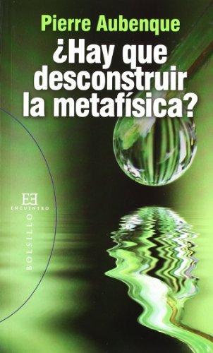 9788499201320: ¿Hay que desconstruir la metafísica?: 89 (Bolsillo)