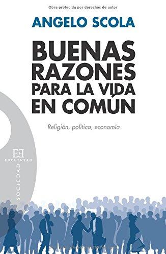 Buenas razones para la vida en común (Spanish Edition) (8499201547) by Angelo Scola