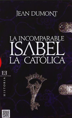 La incomparable Isabel la catolica / The incomparable Isabella the Catholic (Spanish Edition): Jean...