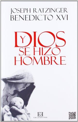 9788499201641: Y Dios se hizo hombre: Homilías de Navidad (Obras de Benedicto XVI)