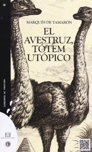 9788499201696: Avestruz, tótem utópico, El (Cuadernos de Frontera)