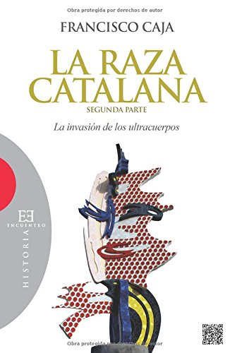 9788499201733: La raza catalana. Segunda Parte: La invasión de los ultracuerpos (Spanish Edition)