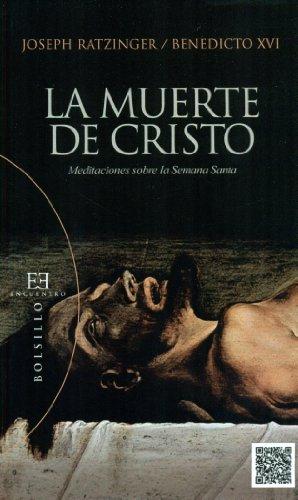 9788499201801: Muerte De Cristo, La. Meditaciones Sobre La Semana Santa (Bolsillo)
