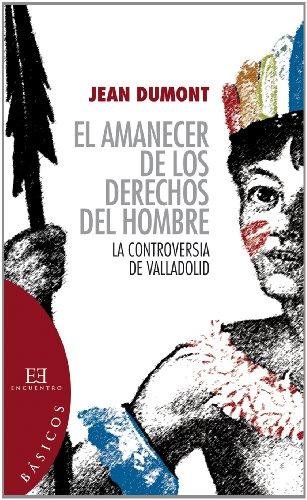 9788499205380: El amanecer de los derechos del hombre: La controversia de Valladolid (Ensayo)
