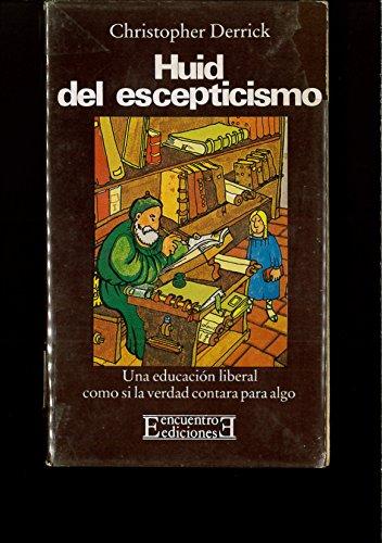 9788499207964: Huid del escepticismo: Una educación liberal como si la verdad contara para algo (Bolsillo)