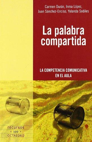 9788499210063: La palabra compartida: La competencia comunicativa en el aula (Recursos)