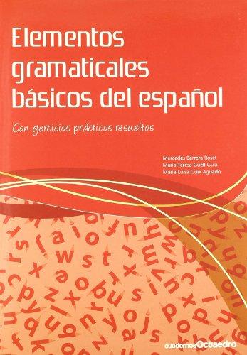 ELEMENTOS GRAMATICALES BASICOS DEL ESPAÑOL: CON EJERCICIOS: Mercedes Barrera Roset,