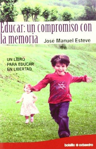 9788499211183: Educar: un compromiso con la memoria: Un libro para educar en libertad (Bolsillo Octaedro)