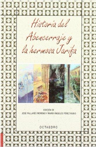 HISTORIA DEL ABENCERRAJE Y LA HERMOSA JARIFA: José Pallarés Moreno,