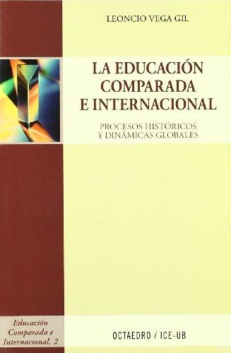 9788499211695: Educacion comparada e internacional, La. Procesos historicos