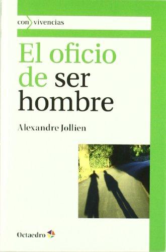 9788499212180: Oficio de ser hombre, El