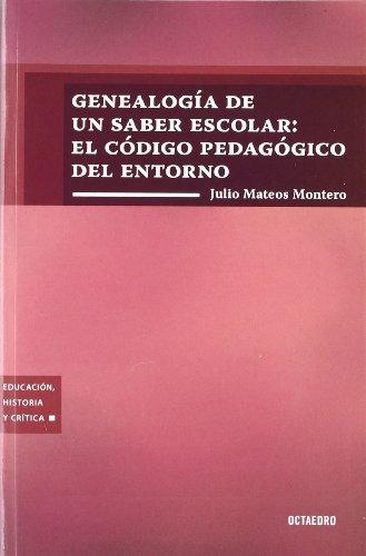 9788499212210: Genealogía de un saber escolar: el código pedagógico del entorno (Educación, historia y crítica)
