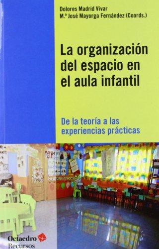 9788499212258: La organización del espacio en el aula infantil: De la teoría a las experiencias prácticas (Recursos) - 9788499212258