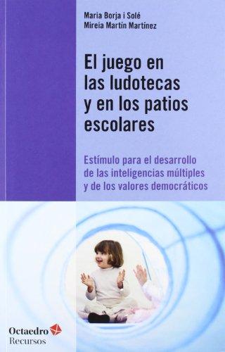 9788499212326: El juego en las ludotecas y en los patios escolares: Estímulo para el desarrollo de las inteligencias múltiples y de los valores democráticos (Recursos)