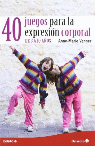 9788499212517: 40 juegos para la expresión corporal: De 3 a 10 años (Bolsillo)